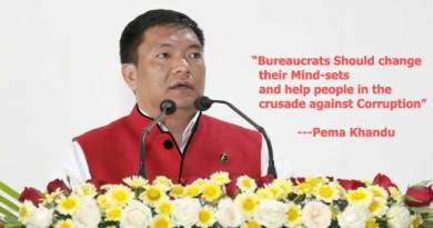 Bureaucrats Should change their Mind-sets and help people in the crusade against Corruption- Pema Khandu