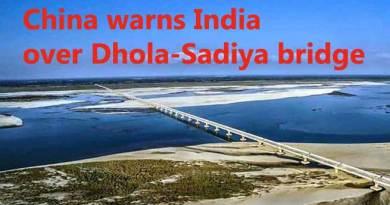 China warns India over Dhola-Sadiya bridge