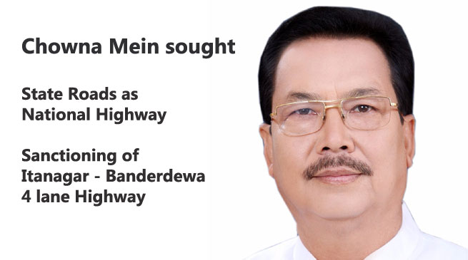 Chowna Mein sought State Roads as National Highway