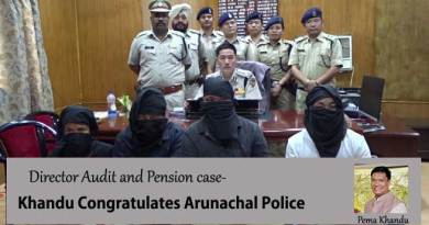 Director Audit and Pension case- Khandu Congratulates Arunachal Police