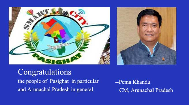 Pasighat Smart City- Khandu Congratulates people