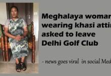 Photo of Meghalaya woman wearing khasi attire, asked to leave Delhi Golf Club
