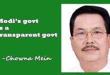 Photo of Modi's govt is a transparent govt- Chowna Mein