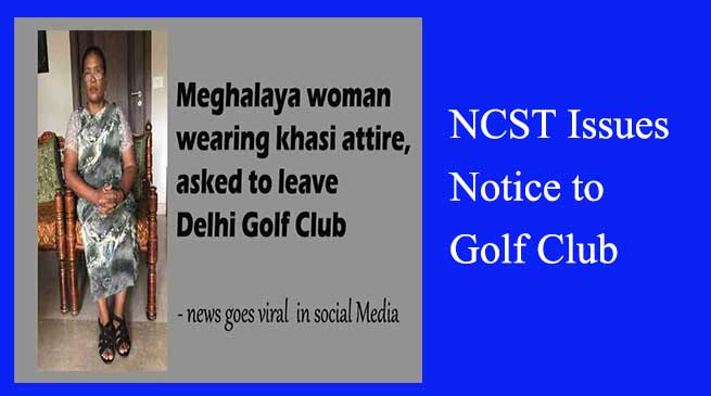 NCST, Golf Club , Discrimination , Northeast Woman , Meghalaya women, Khasi Attire