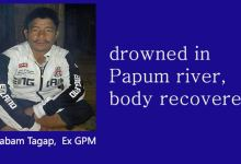 Ex GPM, Nabam Tagap drowned in Papum river, body recovered