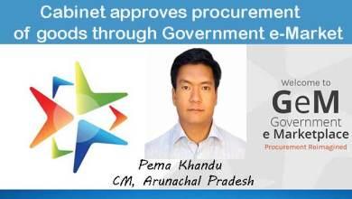 Photo of Khandu Cabinet approves procurement of goods through Government e-Market Place(GEM)