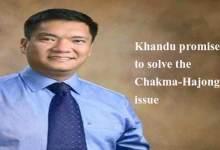 Photo of Khandu promises to solve the Chakma-Hajong issue