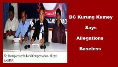 Photo of AKKDSU Allegations on Land Compensation is baseless- DC Kurung Kumey