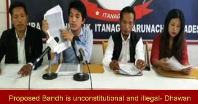Arunachal: Proposed Bandh Call by AAPYF unconstitutional and illegal- Dhawan