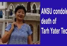 Photo of Arunachal:ANSU condole death of Tarh Yater Techi