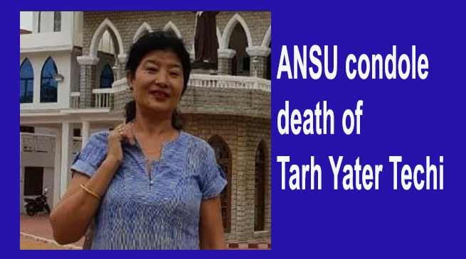 Arunachal:ANSU condole death of Tarh Yater Techi