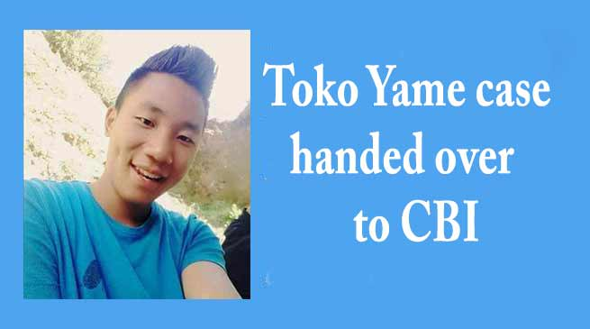 Arunachal govt hands over Toko Yame case to CBI