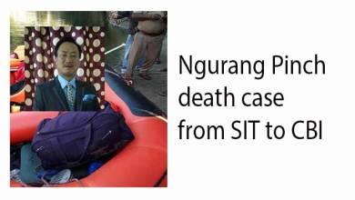 Photo of Arunachal: Govt hands over  Ngurang Pinch death case from SIT to CBI
