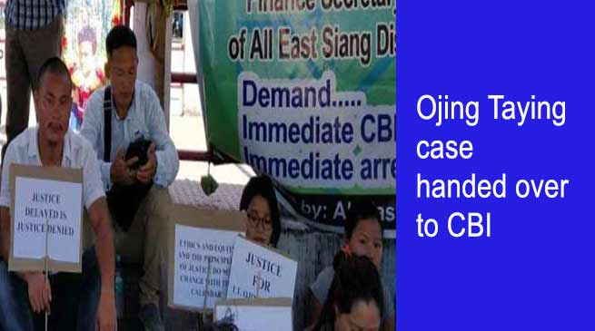 Arunachal: Govt hands over Ojing Taying case to CBI