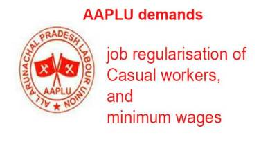 Arunachal:  AAPLU demands job regularisation of casual workers, minimum wages