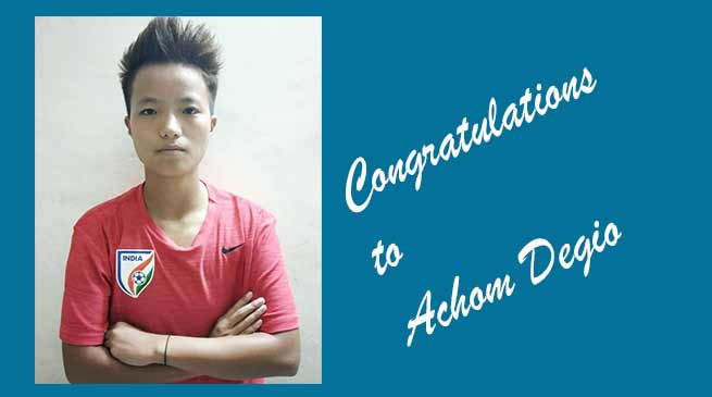 Arunachal: Achom Degio gets selected for Indian Jr. Women's National Football Team