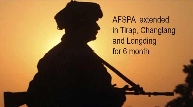 Arunachal:  AFSPA  extended in Tirap, Changlang and Longding for 6 month