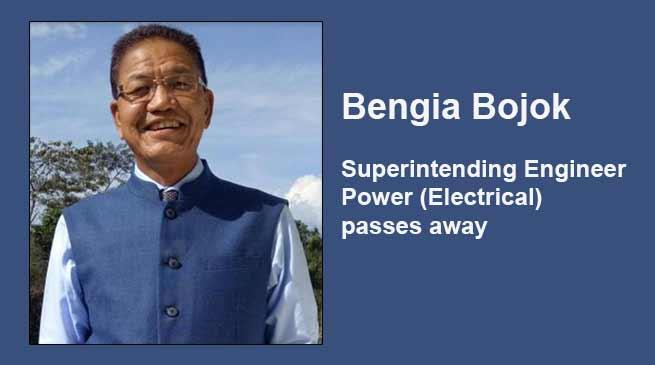 Arunachal: Bengia Bojok, Superintending Engineer Power (Electrical) passes away