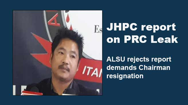 Arunachal: JHPC report on PRC Leak, ALSU rejects report and demands Chairman resignation