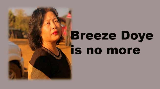 Arunachal: Breeze Doye is no more