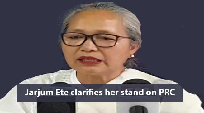 Itanagar: Jarjum Ete clarifies her stand on PRC