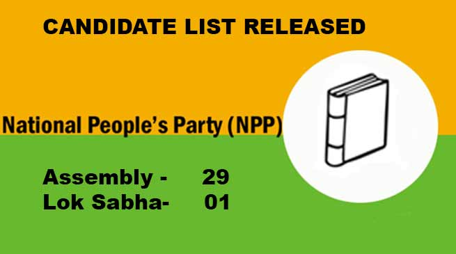 Arunachal: NPP release Candidate list for Assembly and Lok Sabha Elections