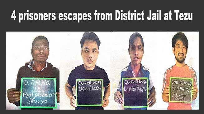Arunachal: 4 prisoners escapes from District Jail at Tezu