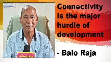 Photo of Arunachal: Connectivity is the major hurdle of development- Balo Raja