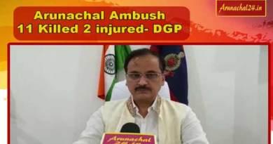 Arunachal:11 killed, 2 injured in terrorist attack in Tirap- DGP