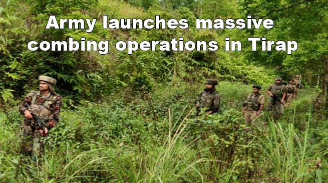 Arunachal: Army launches massive combing operations in Tirap