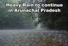 Photo of Heavy Rain to continue in Arunachal Pradesh for another 24 hours