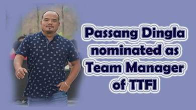 Arunachal: TTFI nominate Passang Dingla as Team Manager of Indian Table Tennis Contingent