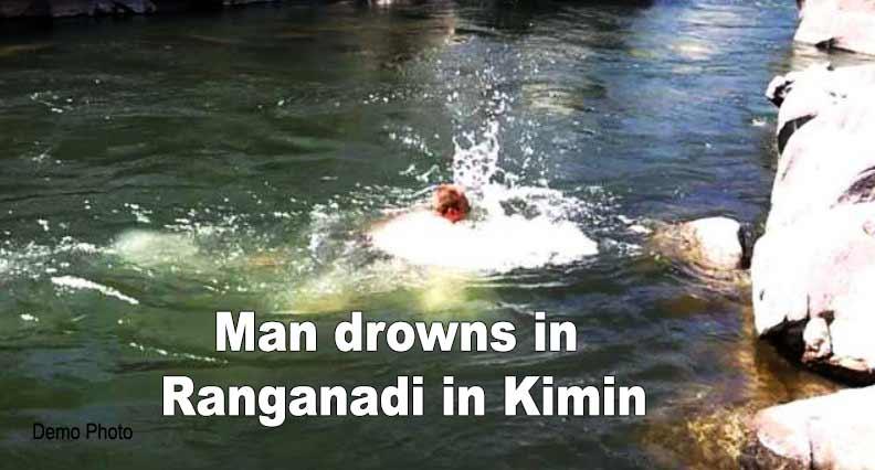 Arunachal: Man drownsin Ranganadi in Kimin