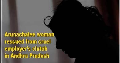 Arunachalee woman rescued from cruel employer's clutch in Andhra Pradesh