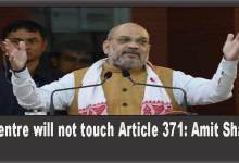Center has no intention of tinkering with Article 371- Amit Shah