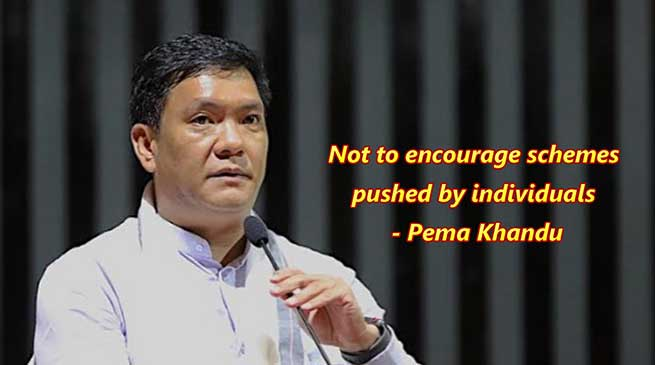 Arunachal CM urges engineers not to encourage schemes pushed by individuals