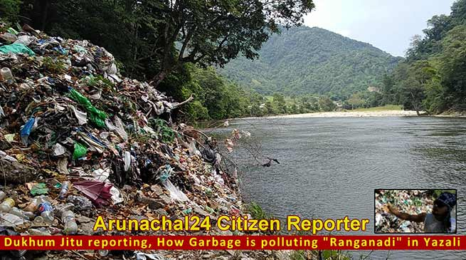 """Arunachal: How Garbage is polluting """"Ranganadi""""- report by a citizen reporter"""