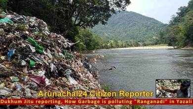 "Arunachal: How Garbage is polluting ""Ranganadi""- report by a citizen reporter"