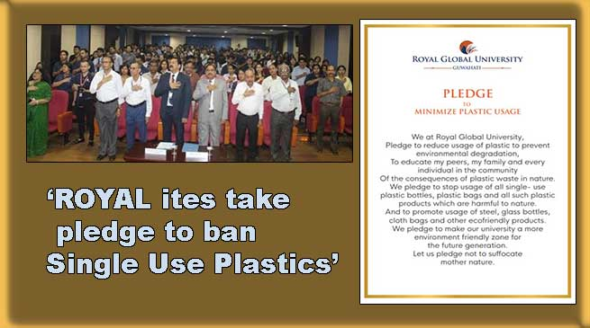 Assam: 'ROYAL ites take pledge to ban Single Use Plastics'