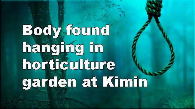 Arunachal: Man's Body found hanging in horticulture garden at Kimin