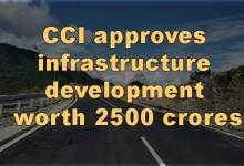 Arunachal: CCI approves infrastructure development worth 2500 crores
