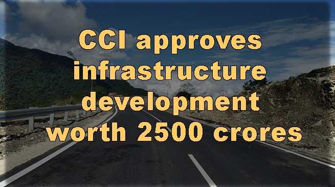 Arunachal: CCI approves infrastructure development worth 2500 crores