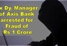 Photo of Itanagar: Ex Dy. Manager of Axis Bank arrested for Fraud of Rs 1 Crore