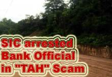 "Photo of Itanagar: SIC arrests Bank Official in Trans Arunachal Highway ""TAH"" Scam"