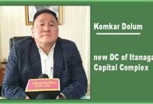 Komkar Dolum takes charge as new DC of Itanagar Capital Complex