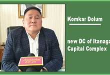 Komkar Dolum takes charge as new DC of Itanagar Capital Complex