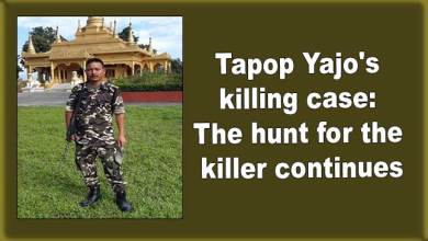 Photo of Tapop Yajo's killing case: The hunt for the killer continues