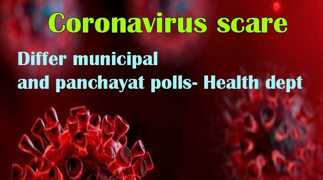 Coronavirus scare: Differ municipal and panchayat polls- Health dept