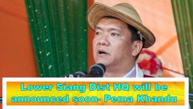 Photo of Arunachal: Lower Siang Dist HQ will be announced soon- Pema Khandu