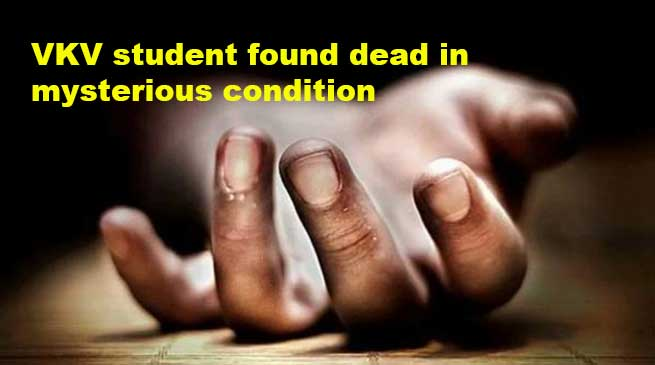 Arunachal: VKV Sher student found dead in mysterious condition